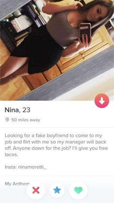 Nina, 23 50 miles away looking for a fake boyfriend to come to my job and f Tinder Bio, Tinder Humor, Funny Tinder, Man Humor, Girl Humor, Signs Guys Like You, Pick Up Lines Funny, Crush Love, 2015 Movies