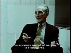 Not everyone is an artist, but everyone is a fucking critic