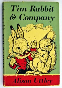 Pretty book by Alison Uttley. Tim Rabbit & Company with illustrations by A. E. Kennedy