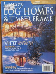 Luxury Log Homes and timber Frame magazine winter 2007