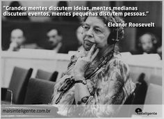 Eleanor Roosevelt #frases #inteligente #maisinteligente #ideias #pessoas