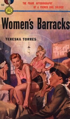 """In honor of Veteran's Day, today's piece of historic erotic art is the original cover art by Barye Phillips of the best selling 1950 lesbian pulp fiction book """"Women's Barracks"""" by Tereska Torres. Later editions of the popular book had a more toned. Arte Do Pulp Fiction, Pulp Fiction Kunst, Pulp Fiction Book, Pulp Novel, Archie Comics, Vintage Lesbian, Lesbian Art, Gay Art, Pulp Magazine"""