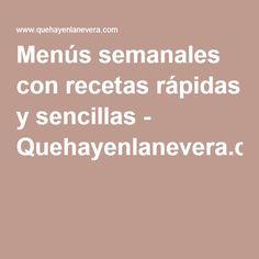 Menús semanales con recetas rápidas y sencillas - Quehayenlanevera.com