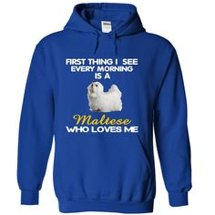 I See My Maltese Every Morning T-Shirts, Hoodies. ADD TO CART ==► https://www.sunfrog.com/Pets/I-See-My-Maltese-Every-Morning-RoyalBlue-4914325-Hoodie.html?id=41382