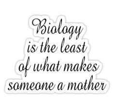 AMEN….. Takes much more then being an incubator and giving birth to be a MOM….