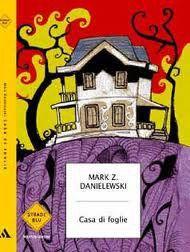 [letti per voi] - Casa di foglie, Mark Danielewski