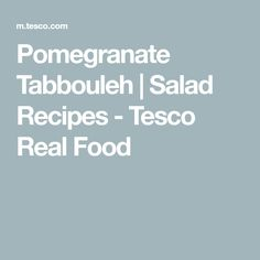 Pomegranate Tabbouleh | Salad Recipes - Tesco Real Food