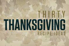 Thirty Thanksgiving Recipe Ideas