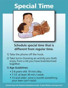 One of the most encouraging things parents can do for their children is to spend regular, scheduled special time with them.
