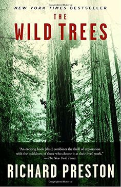 The Wild Trees: A Story of Passion and Daring Brand: Rand...