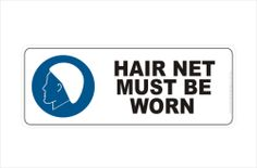 Hair Net Must be Worn Kitchen Signs, Food Safety, Hair, Food Security, Strengthen Hair