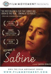 Her Name Is Sabine  Category: Autism An intelligent, moving and beautiful portrait of Sabine, a 38-year-old autistic woman, filmed by her sister, the famous French actress Sandrine Bonnaire. Through personal footage filmed over a period of 25 years, it is revealed that Sabine's growth and many talents were crushed by improper diagnosis and an inadequate care structure.