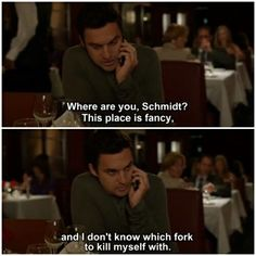 "New girl - Nick  ""I don't know which fork to kill myself with"""