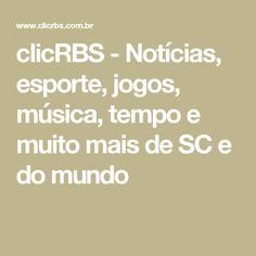 clicRBS - Notícias, esporte, jogos, música, tempo e muito mais de SC e do mundo