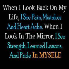 Strenght, learned lessons, pride