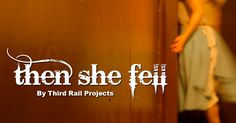 Third Rail Projects' Then She Fell is a fully immersive, multi-sensory  experience in which only 15 audience members per performance explore a  dreamscape where every alcove, corner, and corridor has been transformed  into lushly designed world in New York City (NYC).