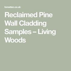 Order a reclaimed pine cladding sample pack = 3 x pieces. See actual pieces of the reclaimed pine that you will receive when you order. Reclaimed Kitchen, Pine Walls, Wall Cladding, Woods, Wall Trim, Forests, Woodland Forest