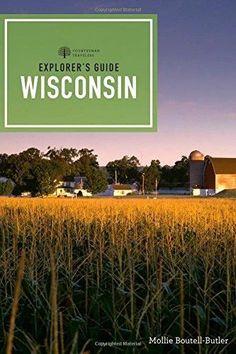 Explorer's Guide Wisconsin Explorer's Guide Wisconsin 2