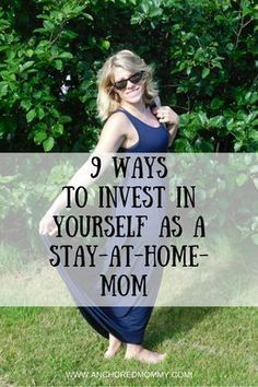 9 Ways To Invest In Yourself As a Stay-at-Home-Mom - Anchored Mommy |stay-at-home-mom| |SAHM| |Mom| |self-improvement| |investing in yourself|