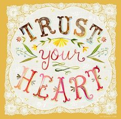 A beautiful, important reminder. :: Trust Your Heart Print by Katie Daisy