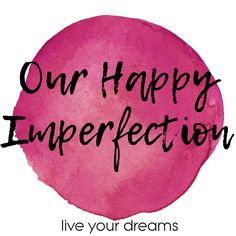 Our Happy Imperfection