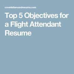 top 5 objectives for a flight attendant resume cover lettersflight attendantresume - Flight Attendant Resume Cover Letter