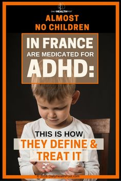Almost No Children In France Are Medicated For ADHD: This Is How They Define & Treat It via @dailyhealthpost