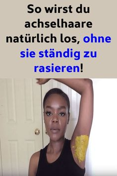 So wirst du Achselhaare natürlich los, ohne sie ständig zu rasieren – So you get rid of underarm hair, of course, without constantly shaving it – – Natural Hair Care, Natural Makeup, Natural Hair Styles, Natural Skin, Beauty Hacks Shaving, Hair Dye Colors, Beauty Recipe, Laser Hair Removal, Beauty Routines