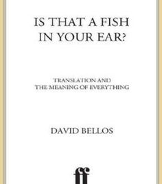 Phonological variation in french illustrations from three david bellos is that a fish in your ear translation and the meaning of everything pdf books library land fandeluxe Choice Image