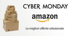 Offerte Lampo Amazon per il Cyber Monday: Ecco le migliori del giorno con gli orari di inizio e di fine!