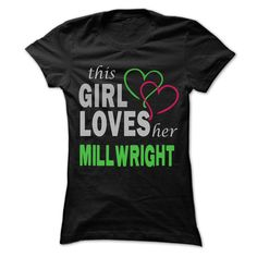 This Girl Love herMillwright - Cool Job Shirt 99 !