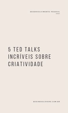 5 TED Talks Incríveis Sobre Criatividade Social Marketing, Digital Marketing, Ted Talks, Self Development, Personal Development, Happy Soul, Creativity And Innovation, Life Motivation, Photoshop
