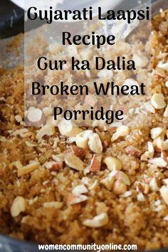 Gujarati Laapsi Recipe #laapsi #laapsirecipe #laapsihalwa #laapsidalnamadeinjaggaryanddryfruits #laapsisweet #porridge #porridgerecipe Online Blog, Kitchen Hacks, Home Remedies, Community, Vegetables, Cooking, Breakfast, Health, Salud