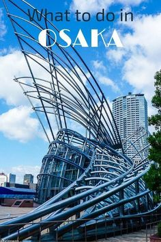 What to do in Osaka, Japan: What to do in Osaka, Japan #JapanTravelWhatToDo