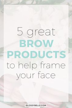 Eyebrows can make or break your face so it's important to choose the right products. Learn about 5 of my favorite pencil and powder brow products to help frame your face in this post. brow products | brow definition | eyebrow products | eyebrows | makeup