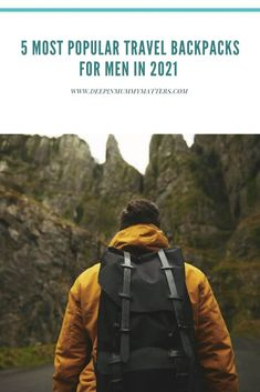 5 Most Popular Travel BackPacks For Men In 2021