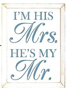 I'm His Mrs. He's My Mr. Wood Sign