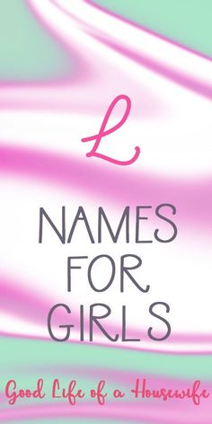 L names for baby girls Top Girls Names, Unusual Baby Girl Names, Name Of Girls, Baby Girl Names List, Cute Girl Names, Girl Names With Meaning, Beautiful Girl Names, Baby Names And Meanings, Baby Girls