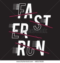 Faster run athletic sport typography, t-shirt graphics, vectors