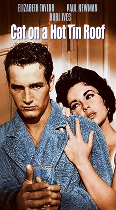 Cat on a Hot Tin Roof (1958)  Two brothers, one an alcoholic (Paul Newman) who resents his devoted wife (Elizabeth Taylor), visit their dying millionaire father (Burl Ives) in the South.