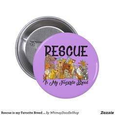 Rescue is my Favorite Breed Buttons
