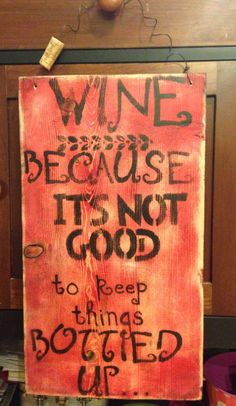 Tasting wine is something that a lot of parents, particularly the moms want to do as this allows them to find new wines to drink, but also a wine tasting evening usually means getting away Wine Jokes, Wine Funnies, Wine Signs, Pub Signs, Beer Signs, Coffee Wine, Wine Wednesday, Wine Art, Wine Parties