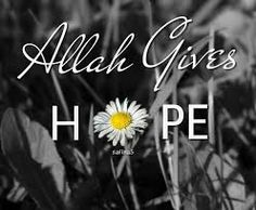 Allah gives hope.   #Hope #Faith #Allah #Islam