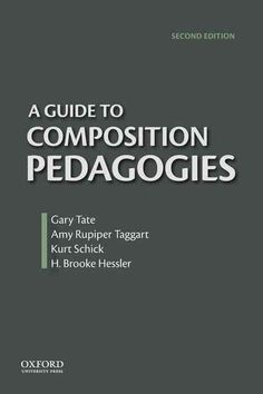 A Guide To Composition Pedagogies By Gary Tate