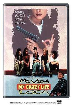 Mi Vida Loca My Crazy Life Crazy Life Good Movies Movies Online