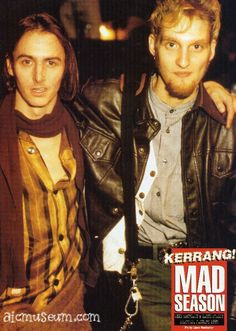 "Mike (PJ) and Layne (AiC) - Mad Season. ""Above"" is a master piece and one of my favorite albums ever. Kinds Of Music, Music Is Life, My Music, Alice In Chains, Mike Inez, You Rock My World, Jerry Cantrell, Mad Season, Layne Staley"