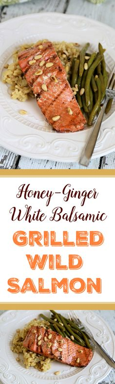 Honey Ginger White Balsamic Grilled Wild Salmon - an easy recipe ...