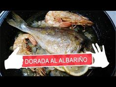 DORADA AL ALBARIÑO - YouTube Pork, Turkey, Chicken, Meat, Youtube, El Dorado, Recipes, Cook, Hands