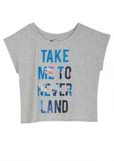 Take Me To NEVERLAND!! I want this shirt!!