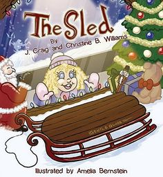 Buy The Sled by Amelia Bernstein, Christine B. Williams, J. Craig Williams and Read this Book on Kobo's Free Apps. Discover Kobo's Vast Collection of Ebooks and Audiobooks Today - Over 4 Million Titles! Craig Williams, A Christmas Story, Christmas Ornaments, Snow Leopard, Sled, Cloak, Twinkle Twinkle, Reindeer, Frozen
